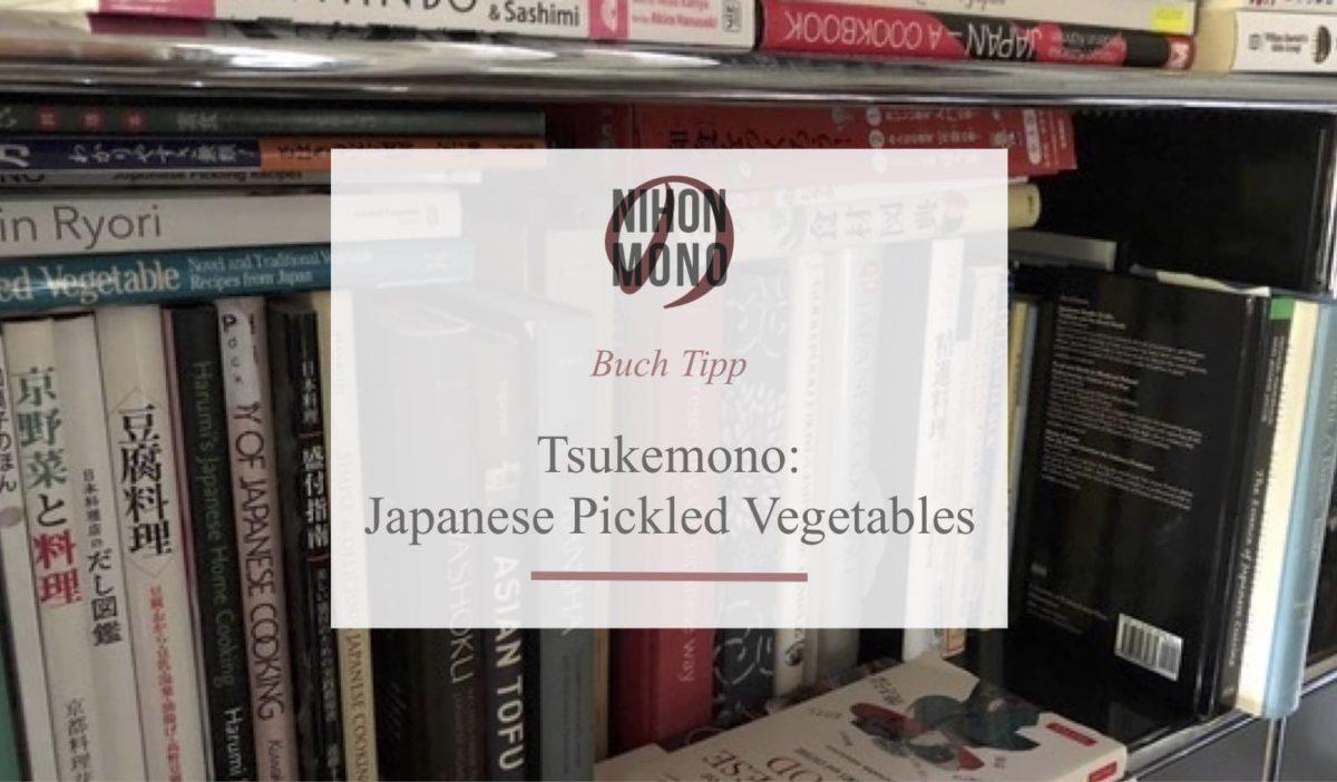 Tsukemono: Japanisch eingelegtes Gemüse
