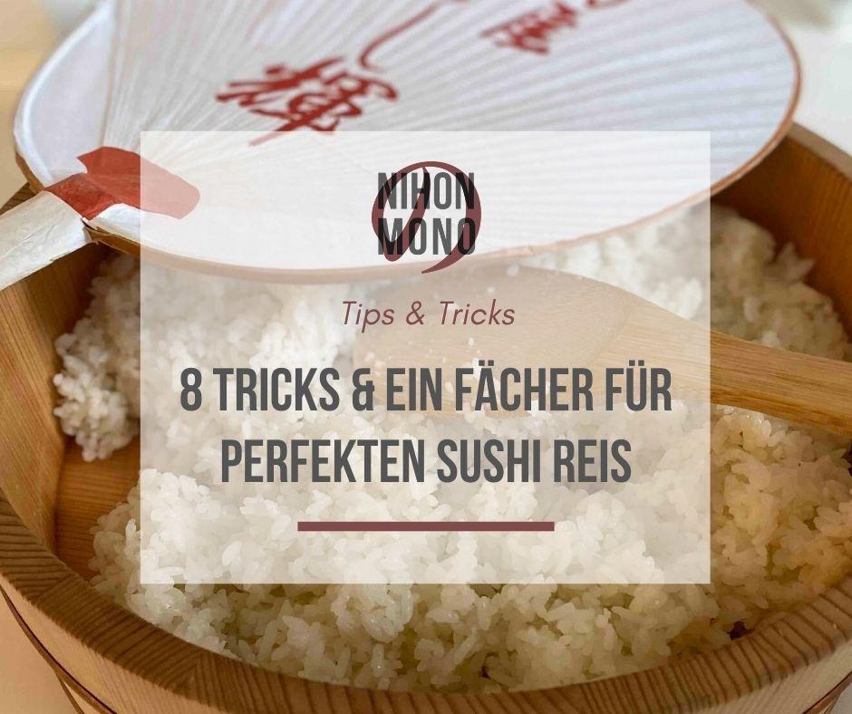 8 Tricks & ein Fächer für perfekten Sushi Reis