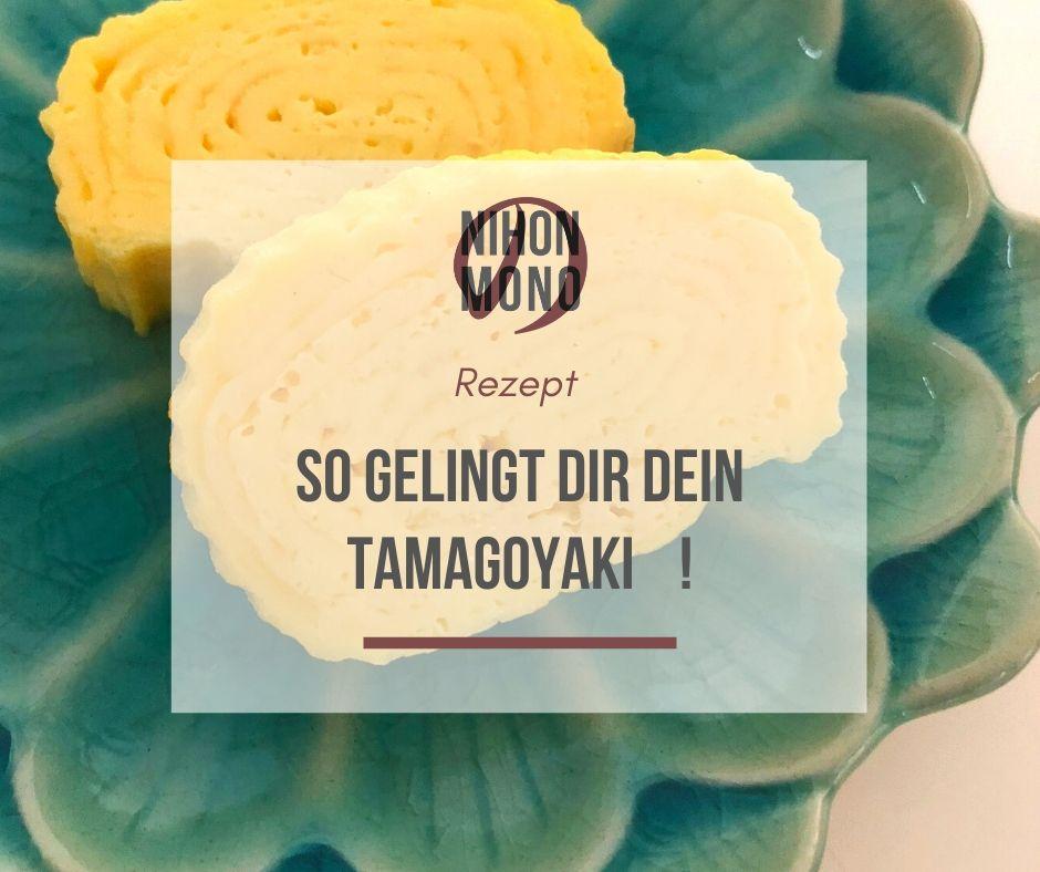 So gelingt Dir Dein Tamagoyaki !