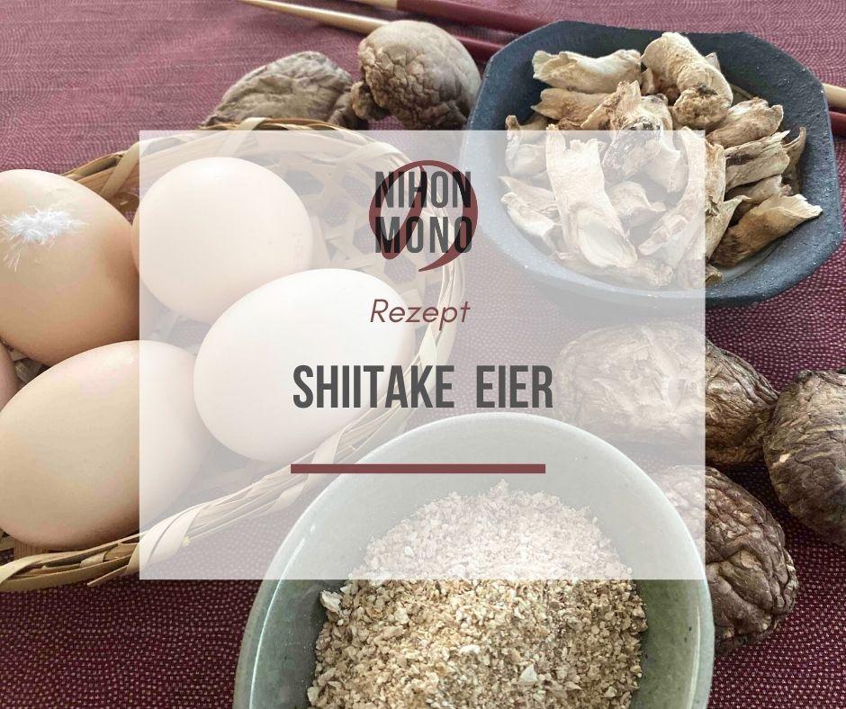 Einfach nur Wow!  Shiitake Eier